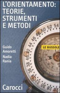 Libro L' orientamento: teorie, strumenti e metodi Guido Amoretti , Nadia Rania