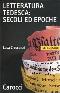 Libro Letteratura tedesca: secoli ed epoche Luca Crescenzi