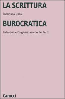 La scrittura burocratica. La lingua e lorganizzazione del testo.pdf