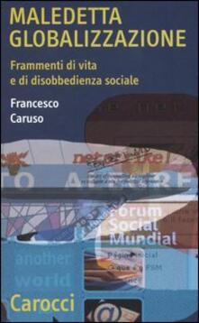 Nicocaradonna.it Maledetta globalizzazione. Frammenti di vita e di disobbedienza sociale Image