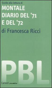 Guida alla lettura di Montale. Diario del '71 e del '72 - Francesca Ricci - copertina