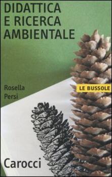 Didattica ricerca ambientale - Rosella Persi - copertina