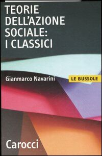 Teorie dell'azione sociale: i classici