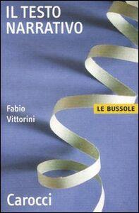 Foto Cover di Il testo narrativo, Libro di Fabio Vittorini, edito da Carocci