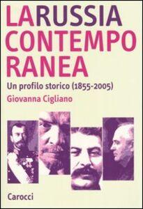 La Russia contemporanea. Un profilo storico (1855-2005)