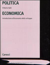 Politica economica. Introduzione all'economia dello sviluppo