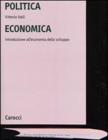 Politica economica. Introduzione alleconomia dello sviluppo.pdf