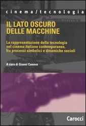 Il lato oscuro delle macchine. La rappresentazione della tecnologia nel cinema italiano contemporaneo, fra processi simbolici e dinamiche sociali