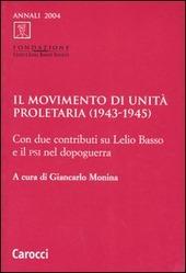 Il Movimento di unità proletaria (1943-1945). Con due contributi su Lelio Basso e il Psi nel dopoguerra