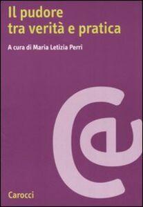 Foto Cover di Il pudore tra verità e pratica, Libro di  edito da Carocci