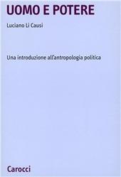 Uomo e potere. Una introduzione all'antropologia politica
