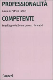 Writersfactory.it Professionalità competenti. Lo sviluppo del sé nei processi formativi Image