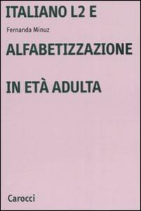 Libro Italiano L2 e l'alfabetizzazione in età adulta Fernanda Minuz