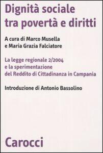 Libro Dignità sociale tra povertà e diritti. La legge regionale 2/2004 e la sperimentazione del Reddito di Cittadinanza in Campania