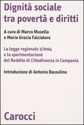 Dignità sociale tra povertà e diritti. La legge regionale 2/2004 e la sperimentazione del Reddito di Cittadinanza in Campania