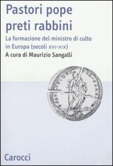 Pastori pope preti rabbini. La formazione del ministro di culto in Europa (secoli XVI-XIX).pdf
