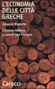 Libro L' economia delle città greche. Dall'età arcaica all'alto impero romano Léopold Migeotte