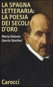 Libro La Spagna letteraria: la poesia dei secoli d'oro M. Dolores García Sánchez