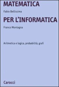 Matematica per l'informatica. Aritmetica e logica, probabilità, grafi