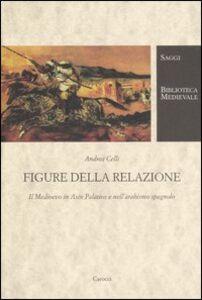 Libro Figure della relazione. Il Medioevo in Asín Palacios e nell'arabismo spagnolo Andrea Celli