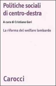 Libro Politiche sociali di centro-destra. La riforma del welfare lombardo