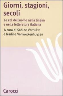 Criticalwinenotav.it Giorni, stagioni, secoli. Le età dell'uomo nella lingua e nella letteratura italiana Image