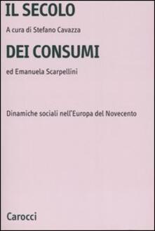 Il secolo dei consumi. Dinamiche sociali nell'Europa del Novecento - copertina