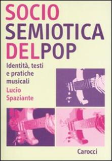 Camfeed.it Sociosemiotica del pop. Identità, testi e pratiche musicali Image