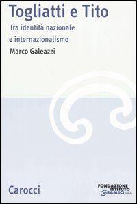 Togliatti e Tito. Tra identità nazionale e internazionalismo