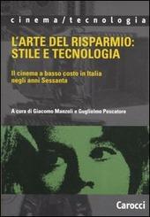 L' arte del risparmio: stile e tecnologia. Il cinema a basso costo in Italia negli anni Sessanta