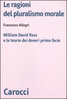 Listadelpopolo.it Le ragioni del pluralismo morale. William David Ross e le teorie dei doveri «prima facie» Image