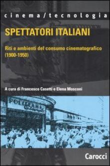 Squillogame.it Spettatori italiani. Riti e ambienti del consumo cinematografico (1900-1950) Image