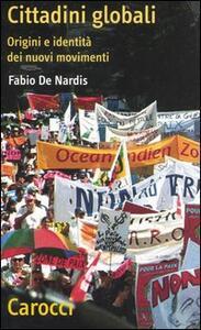 Cittadini globali. Origini e identità dei nuovi movimenti