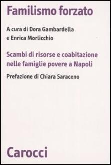 Capturtokyoedition.it Familismo forzato. Scambi di risorse e coabitazione nelle famiglie povere a Napoli Image