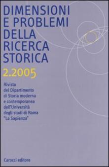 Dimensioni e problemi della ricerca storica. Rivista del Dipartimento di storia moderna e contemporanea dell'Università degli studi di Roma «La Sapienza» (2005). Vol. 2 - copertina
