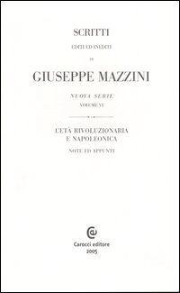 Scritti editi ed inediti. Ediz. francese. Vol. 6: L'età rivoluzionaria e napoleonica. Note ed appunti.