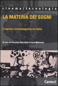 Foto Cover di La materia dei sogni. L'impresa cinematografica in Italia, Libro di  edito da Carocci