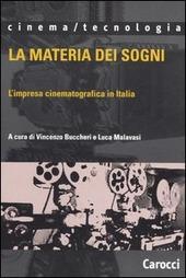 La materia dei sogni. L'impresa cinematografica in Italia