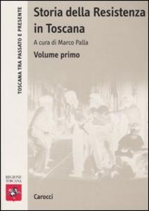 Libro Storia della Resistenza in Toscana. Vol. 1