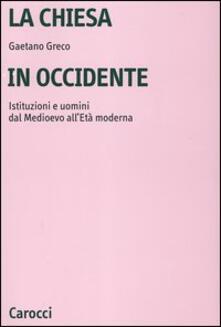 La Chiesa in Occidente. Istituzioni e uomini dal Medioevo alletà moderna.pdf