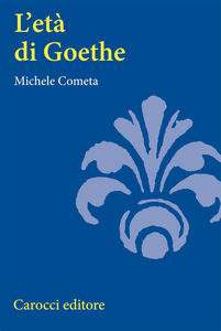 Libro L' età di Goethe Michele Cometa