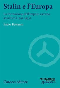 Stalin e l'Europa. La formazione dell'impero esterno sovietico (1941-1953)