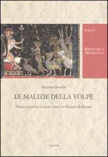 Le malizie della volpe. Parola letteraria e motivi etnici nel Roman de Renart - Massimo Bonafin - copertina