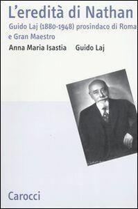 L' eredità di Nathan. Guido Laj (1880-1948) prosindaco di Roma e Gran Maestro
