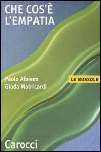 Libro Che cos'è l'empatia Paolo Albiero , Giada Matricardi