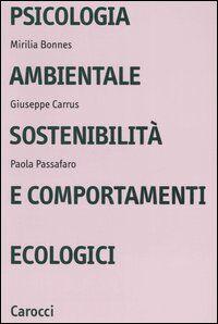 Psicologia ambientale, sostenibilità e comportamenti ecologici