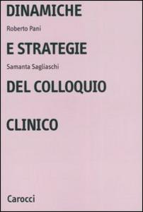 Libro Dinamiche e strategie del colloquio clinico Roberto Pani , Samantha Sagliaschi