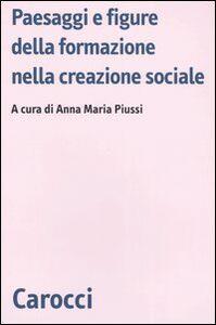 Libro Paesaggi e figure della formazione nella creazione sociale