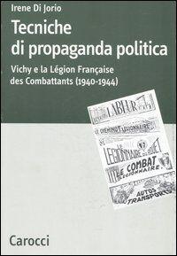 Tecniche di propaganda politica. Vichy e la Légion des Combattants (1940-1944)