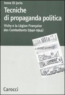 Promoartpalermo.it Tecniche di propaganda politica. Vichy e la Légion des Combattants (1940-1944) Image